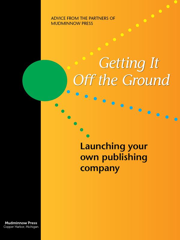 Getting It Off the Ground: Launching Your Own Publishing Company